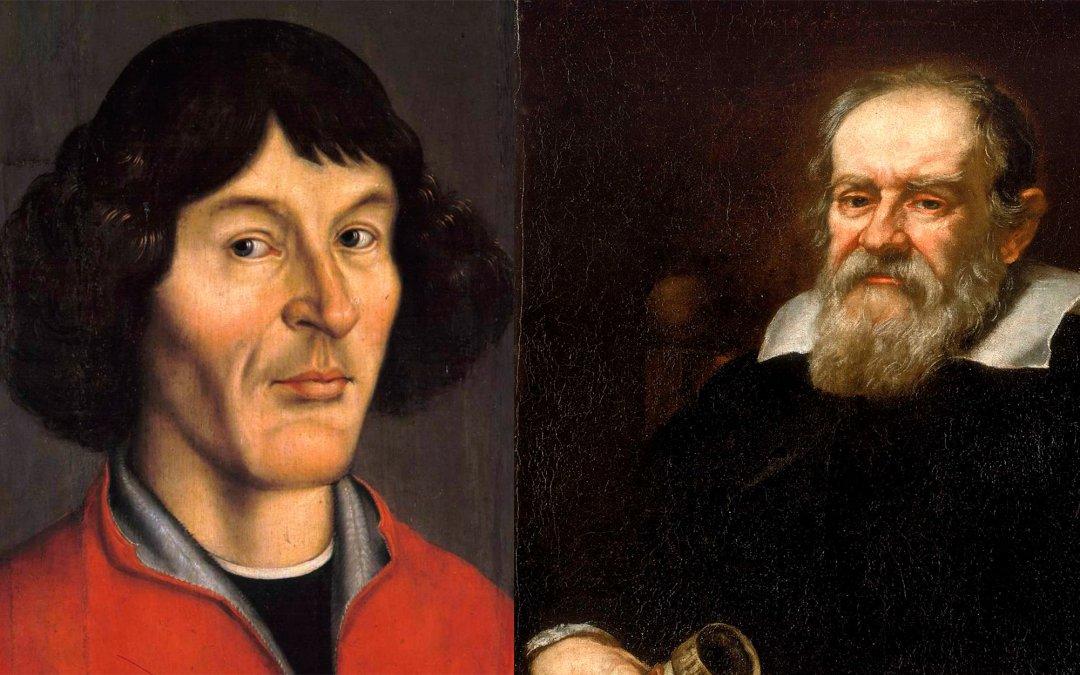 Copérnico y Galileo.